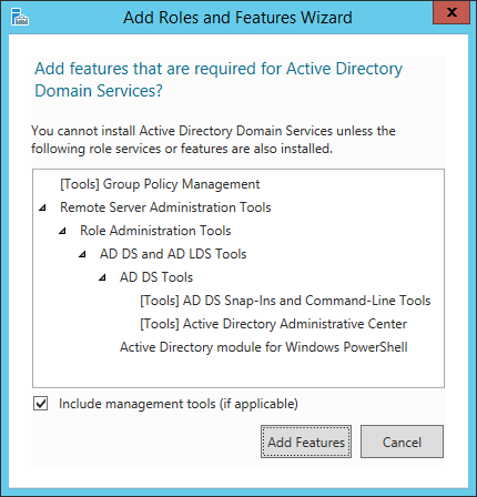 Add Roles and Features Wizard - Add features that are required for Active Directory Domain Services Dialog