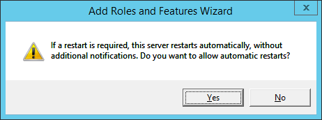 Add Roles and Features Wizard - Restart is required dialog