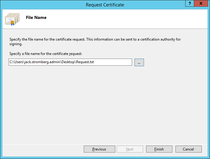 Internet Information Services (IIS) Manager - Server Certificates - Request Certificate - File Name
