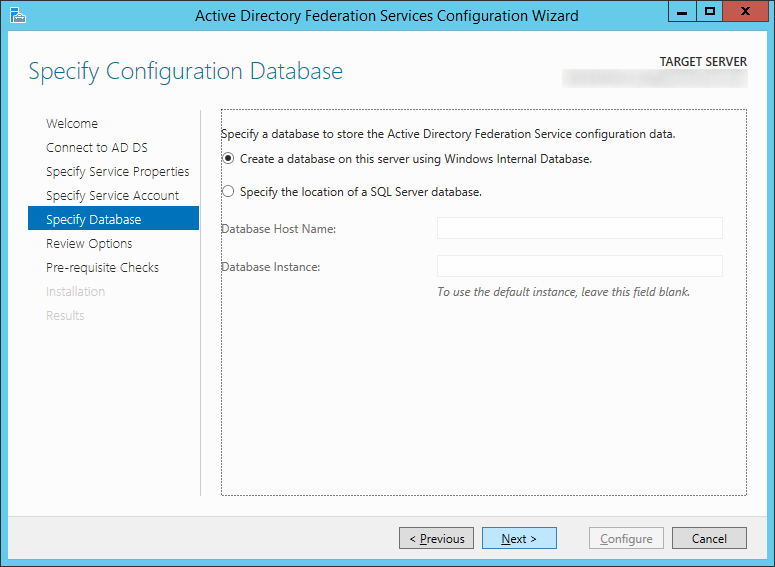 Active Directory Federation Services Configuration Wizard - Specify Database - Create a database on this server using Windows Internal Database