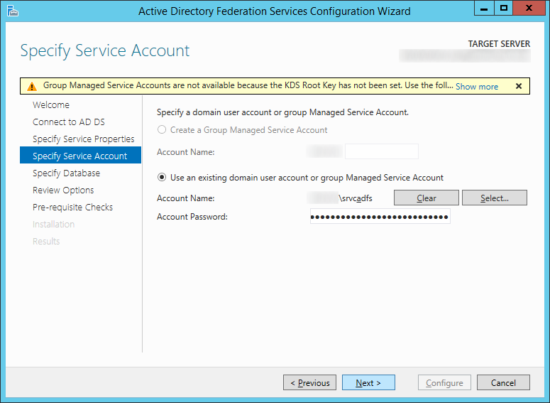Active Directory Federation Services Configuration Wizard - Specify Service Properties - Use an existing domain user account or group Management Service Account - Username password