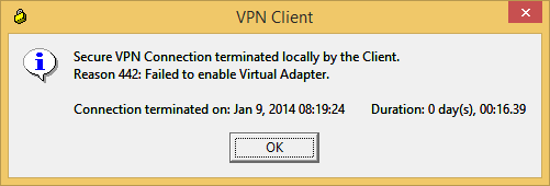 VPN Client - Reason 442 Failed to enable Virtual Adapter
