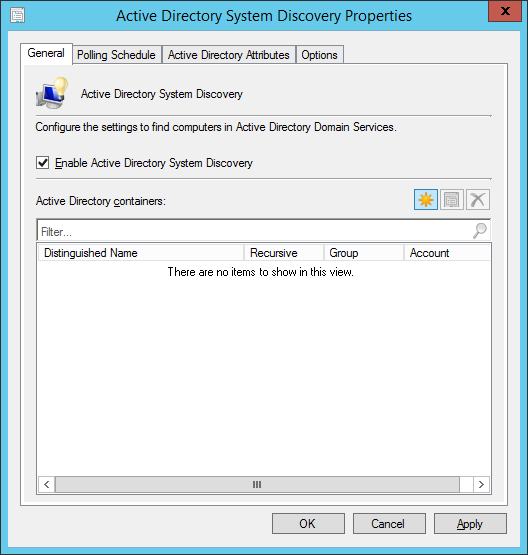 System Center 2012 R2 Configuration Manager - Administration - Hierarchy Configuration - Discovery Methods - Active Directory System Discovery - Properties - General Tab