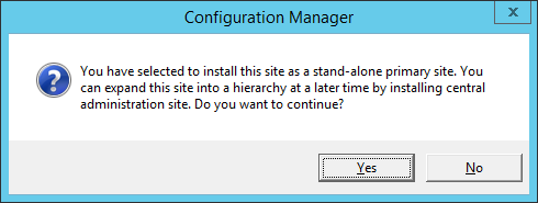 System Center 2012 R2 Configuration manager Setup - Primary Site Installation - Install the primary site as a stand-alone site - Dialog Confirm