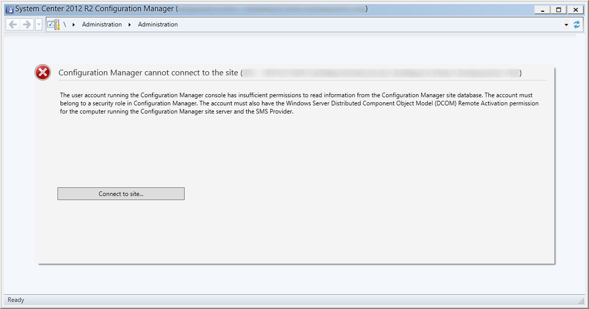 Configuration Manager cannot connect to the site - System Center 2012 R2 Configuration Manager