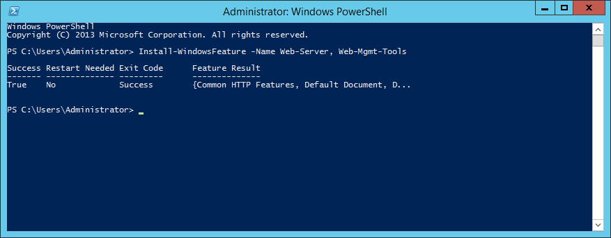 PowerShell - Install-WindowsFeature -Name Web-Server Web-Mgmt-Tools