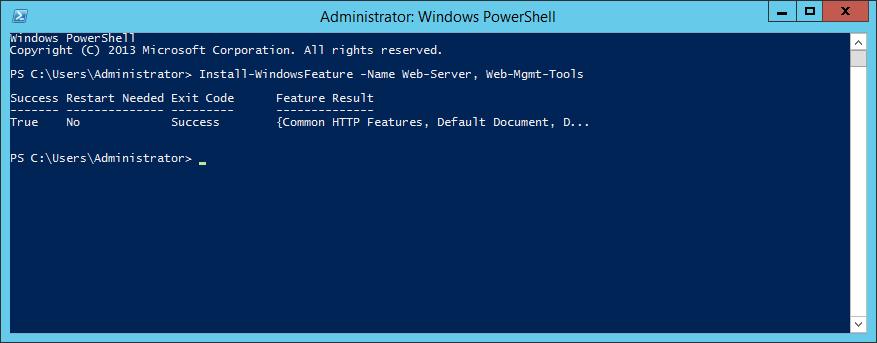 PowerShell - Install-WindowsFeature -Name Web-Server Web-Mgmt-Tools