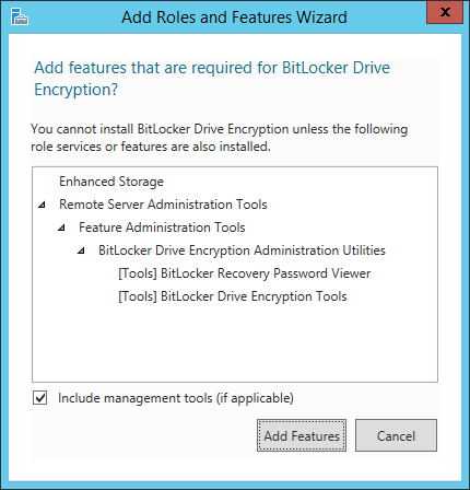 Add Roles and Features Wizard - Features - BitLocker Drive Encryption - Add features dialog