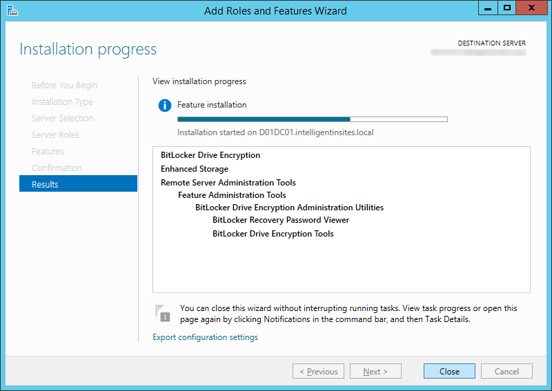 Add Roles and Features Wizard - Features - BitLocker Drive Encryption - Install - Close