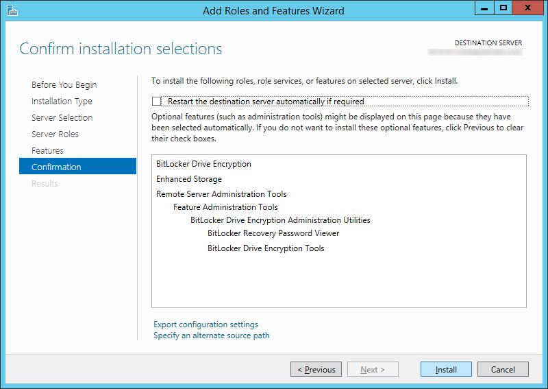 Add Roles and Features Wizard - Features - BitLocker Drive Encryption - Install